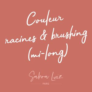 Couleur-racines-&-brushing-(mi-long)